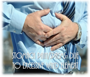 Stomach Pain/Spasms- Due to excessive wind element