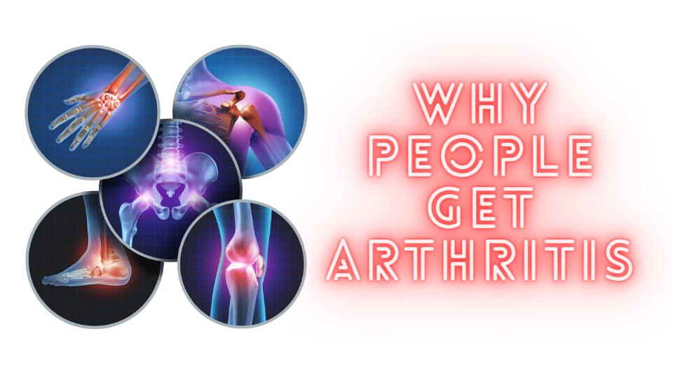 arthritis1 - Why People Get Arthritis