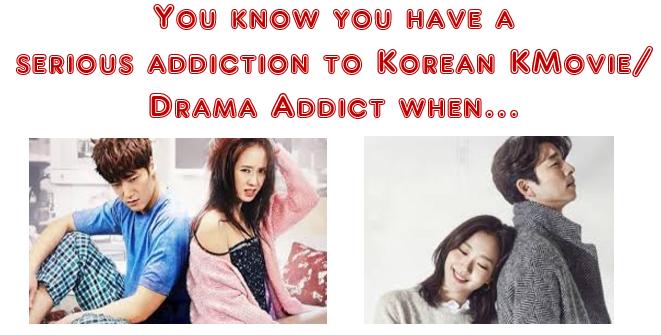 koreandrama - You know you are a Korean KMovie/ Drama Addict when...