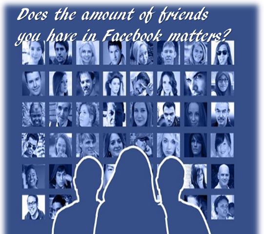 Does the amount of friends you have in Facebook matters?