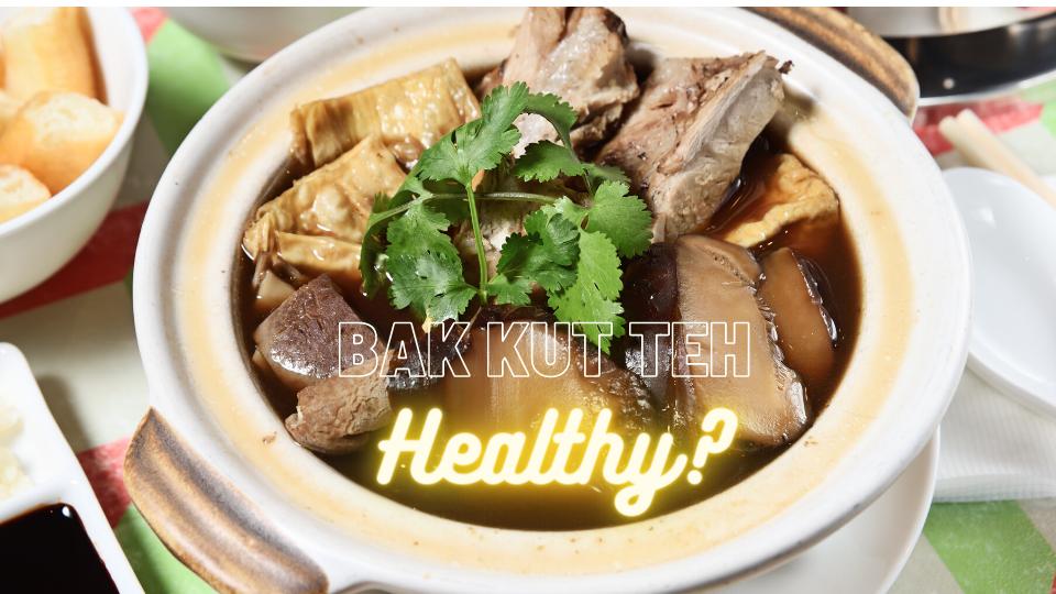 bakkutteh1 - Is bak kut teh healthy for you?